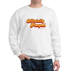 Officially Pimped Sweatshirt