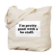 I'm pretty good with a bo sta Tote Bag