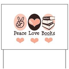 Peace Love Books Book Lover Yard Sign