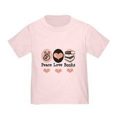 Peace Love Books Book Lover Toddler T-Shirt