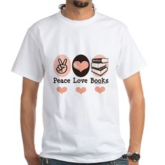 Peace Love Books Book Lover White T-Shirt