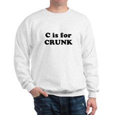 C is for CRUNK Sweatshirt