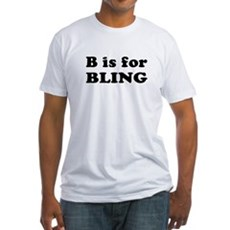 B is for BLING Fitted T-Shirt