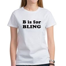 B is for BLING Womens T-Shirt
