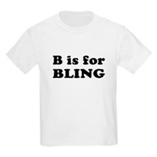 B is for BLING Kids T-Shirt