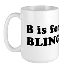 B is for BLING Large Mug