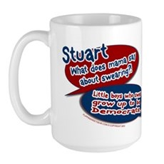 Stuart - What does mama say? Large Mug