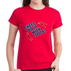 Chefs Do It With Spice Womens T-Shirt