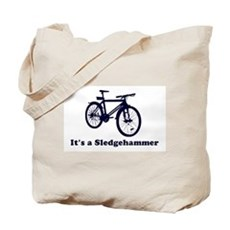 It's a Sledgehammer Tote Bag