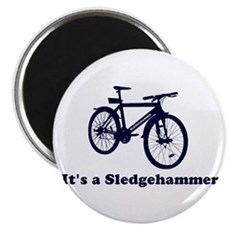 It's a Sledgehammer Magnet