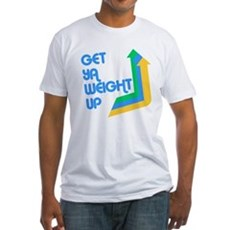 Get Ya Weight Up Fitted T-Shirt