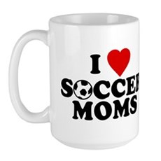 I Love Soccer Moms Large Mug