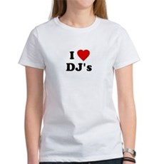 I Love DJ's Womens T-Shirt