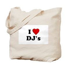 I Love DJ's Tote Bag