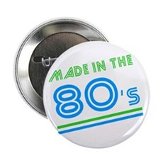 Made in the 80's 2.25