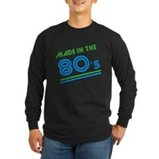 Made in the 80's Long Sleeve T-Shirt