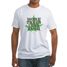 More Trees Less Bush Fitted T-Shirt