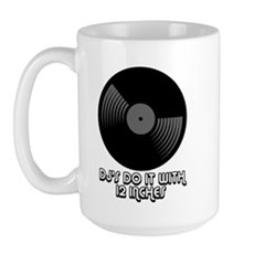 DJ's Do It With 12 Inches Large Mug