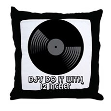 DJ's Do It With 12 Inches Throw Pillow