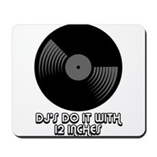 DJ's Do It With 12 Inches Mousepad
