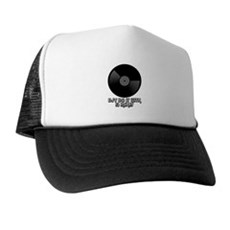 DJ's Do It With 12 Inches Trucker Hat