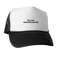 B is for Badunkadunk Trucker Hat