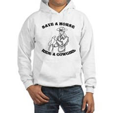 Save a Horse. Ride a Cowgirl. Hooded Sweatshirt