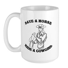 Save a Horse. Ride a Cowgirl. Large Mug