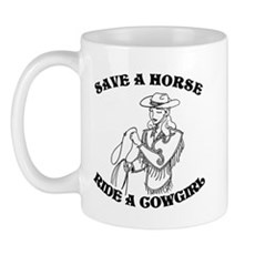 Save a Horse. Ride a Cowgirl. Mug