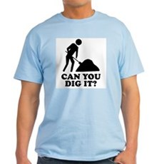 Can You Dig It Light T-Shirt