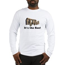 It's the Roc! Long Sleeve T-Shirt