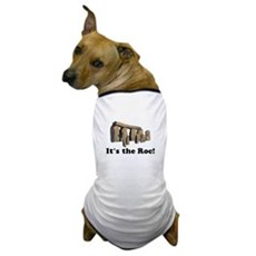 It's the Roc! Dog T-Shirt