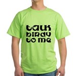 Talk Birdy To Me Green T-Shirt