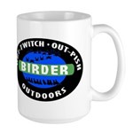 Birder: Out-Twitch, Out-Pish, Outdoors Large Mug
