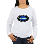 Birder: Out-Twitch... Women's Long Sleeve T-Shirt