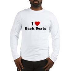 I Love [Heart] Back Seats Long Sleeve T-Shirt