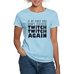 Twitch Twitch Again Women's Light T-Shirt