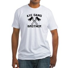 Axe Gang Brother Fitted T-Shirt