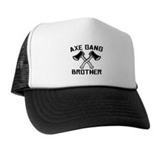 Axe Gang Brother Trucker Hat