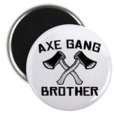 Axe Gang Brother Magnet