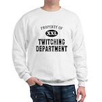 Prop. of Twitching Dept. Sweatshirt