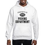 Property of Pishing Dept Hooded Sweatshirt