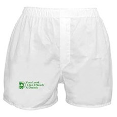 You Look Like I Need a Drink Boxer Shorts