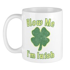 Blow Me I'm Irish Mug