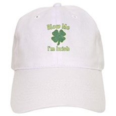Blow Me I'm Irish Cap