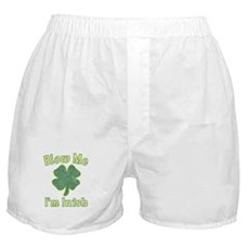 Blow Me I'm Irish Boxer Shorts