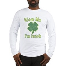 Blow Me I'm Irish Long Sleeve T-Shirt