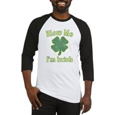 Blow Me I'm Irish Baseball Jersey