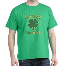 Blow Me I'm Irish T-Shirt