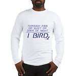 Through Rain... I Bird Long Sleeve T-Shirt
